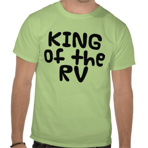 Funny RV Shirt King of the RV