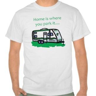 home is where you park it teeshirt