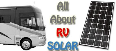 Introduction To RV Solar Panel Kits and Systems. Get Up To Speed On The Basics Of RV Solar Power Systems.