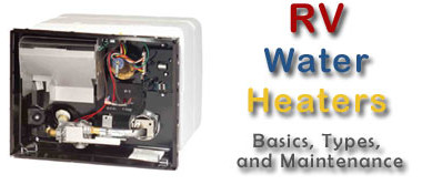 RV Water Heater Basics, Types, and Maintenance