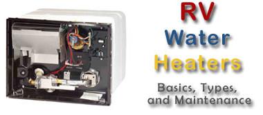 RV Water Heater Basics, Types, and Maintenance
