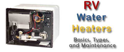 Rv Water Heater Basics Types And Maintenance