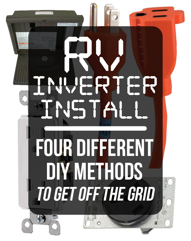 RV Inverter Install: Four Different DIY Methods to Get off ... on