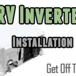 RV Inverter Install: Four Different DIY Methods to Get off the Grid