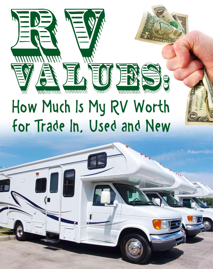 Rv Values How Much Is My Worth For Trade In