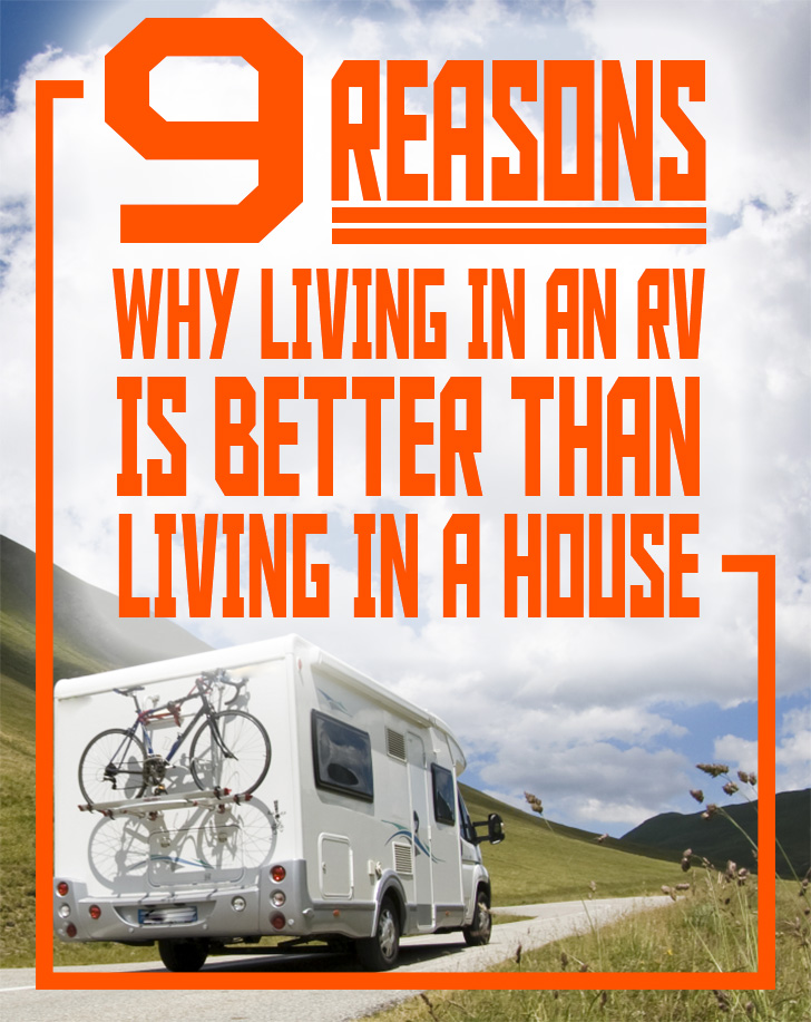 9 Reasons Why Living in an RV is Better Than Living in a House