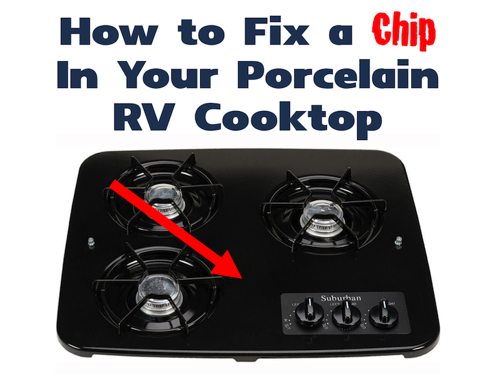 How to fix a chip in a porcelain RV cooktop