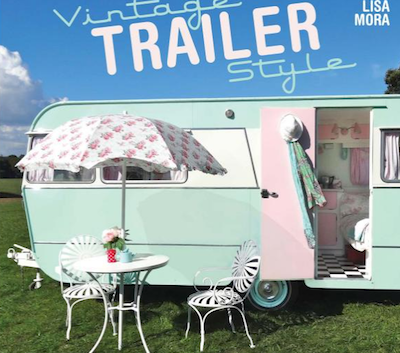 Vintage Trailer Style by Lisa Mora