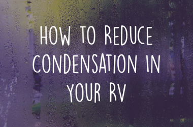 How to reduce condensation in your RV