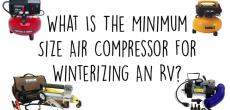 Minimum size air compressor RV winterization