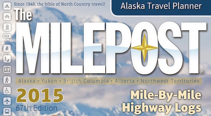 Alaska Travel Planning Guide Released: 2015 Milepost