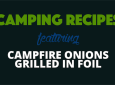 Campfire grilled onions recipe