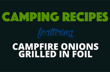 How To Make Mouthwatering Campfire Onions Grilled In Foil