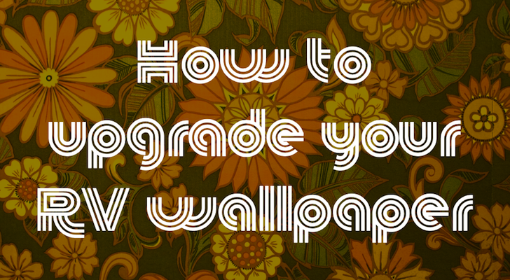 How To Upgrade Your RV Wallpaper