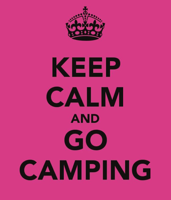 Keep calm and go camping