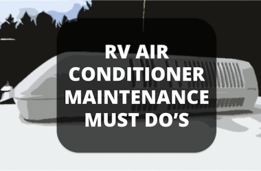 RV Air Conditioner Maintenance Must Do's – Keep Your RV A/C In Top Shape