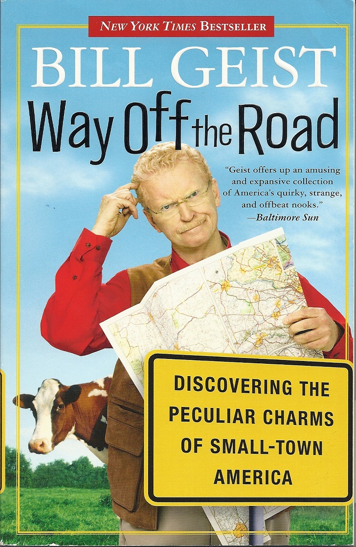 Bill Geist: Way Off the Road http://www.amazon.com/Way-Off-Road-Discovering-Peculiar/dp/0767922735