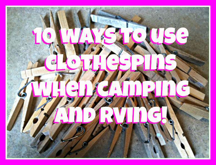 use clothespins when camping and RVing
