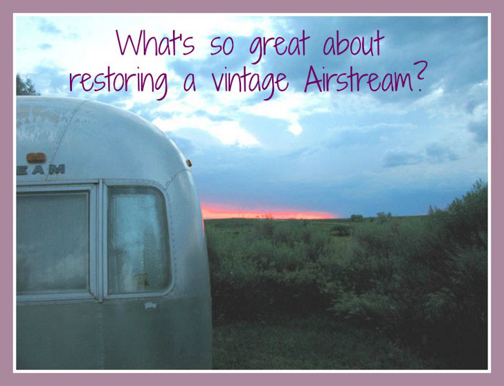 restoring a vintage Airstream trailer