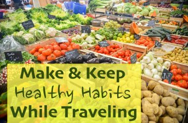 Healthy Habits While Traveling