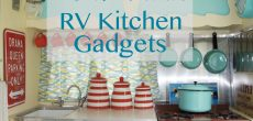 10 Must-Have RV Kitchen Gadgets